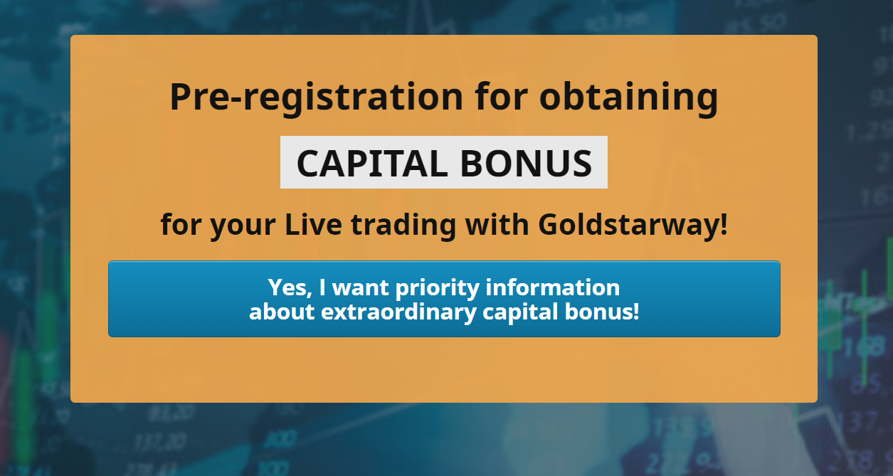Pre-registration for obtaining capital bonus for your live trading with Golstarway!